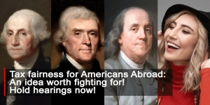 American Citizens Abroad unveils online 'tax fairness' campaign to urge Congressional hearings