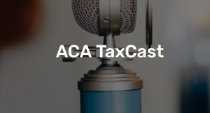 Latest ACA TaxCast: Greenback's David McKeegan, Daria Prohorenko on Covid-19 tax law changes, coronavirus rebates